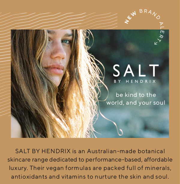 New brand alert! Salt by Hendrix